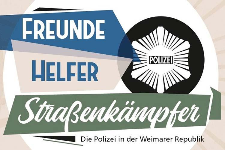 """Die Wanderausstellung """"Freunde – Helfer – Straßenkämpfer. Die Polizei in der Weimarer Republik"""" kommt in die Polizeidirektion Oldenburg."""