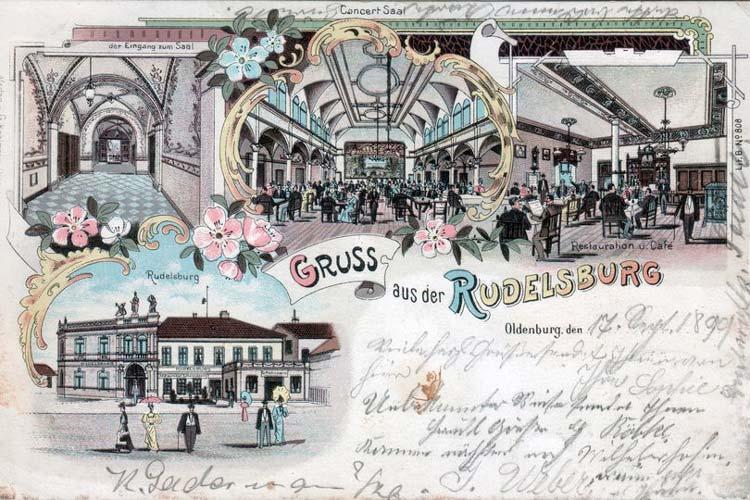 Auch im 19. Jahrhundert gab es schon Kultorte in Oldenburg. Eine Ansichtskarte mit Gruß aus der Rudelsburg 1899.
