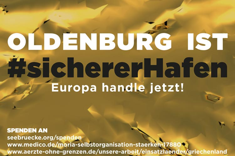 """""""OLDENBURG IST #SICHERERHAFEN"""" — """"EUROPA, HANDLE JETZT!"""":Das Staatstheater zeigt Haltung und schließt sich mit einer Plakataktion der Forderung der Stadt nach Aufnahme von mehr Flüchtlingen an."""