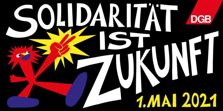 """Mit dem Motto """"Solidarität ist Zukunft"""" ruft der DGB am 1. Mai zu einer Online-Veranstaltung auf."""